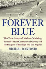 forever blue true story of walter omalley ebbets field brooklyn dodgers flushing meadows corona park